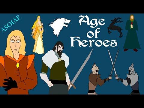 ASOIAF: Age of Heroes (History of Westeros Series)