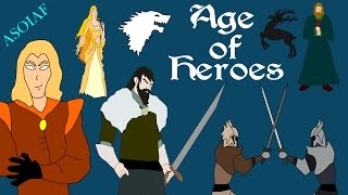 ASOIAF: Age of Heroes (History of Westeros Series)