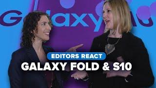 Editors react: Samsung Galaxy Fold and S10