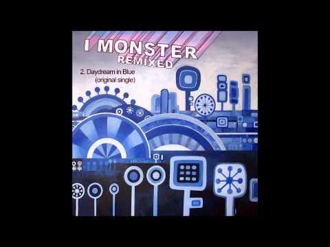 2  I Monster  Daydream in Blue original mix