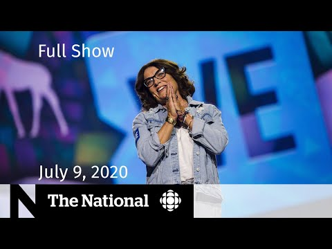 CBC News: The National: The National for Thursday, July 9 — Trudeau's mother, brother paid by WE; At Issue