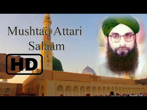 Mushtaq Attari Sslaam aye shahenshah e madina assalat o wassalam
