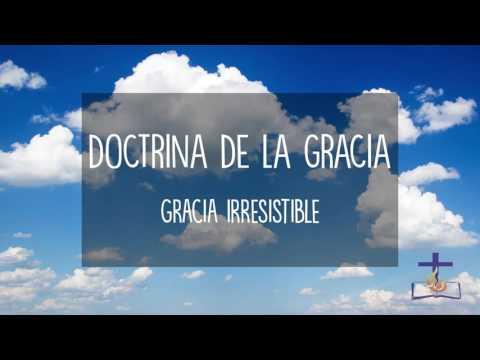 Estudio Bíblico: Doctrina de la Gracia: 7 - Gracia Irresistible