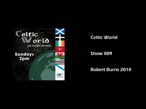 Celtic World Show 089 Robert Burns 2018