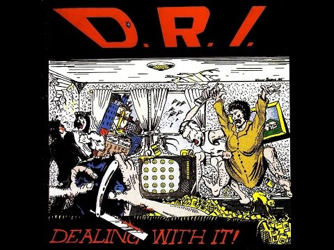 D.R.I. - Dealing With It (Full Album) HQ