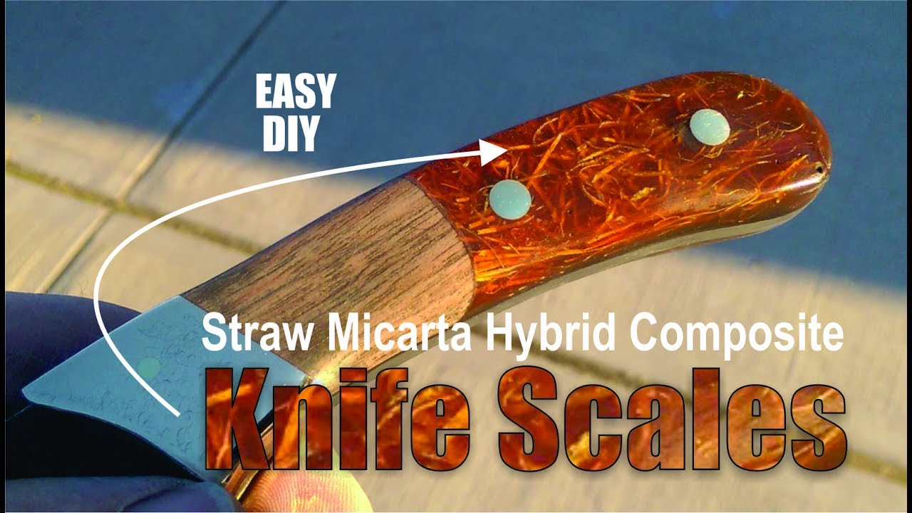 How to easily make Hybrid Straw Micarta Composite Knife Handles