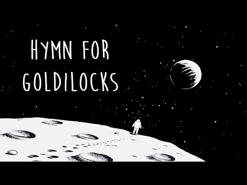 Hymn for Goldilocks