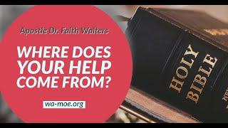 Women & Men of Excellence | Apostle Dr. Faith Walters | Where does your help come from?