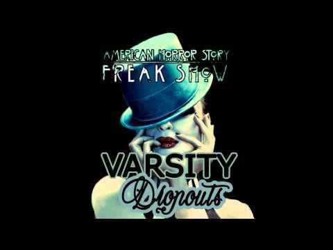 Varsity Dropouts - Freakshow (AHS Remix)