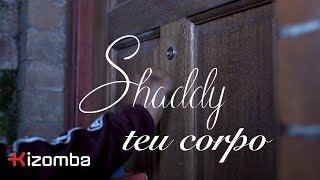 Shaddy - Teu Corpo | Official Video