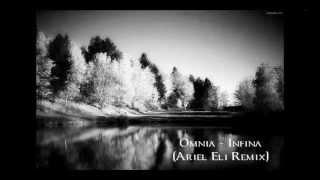 Omnia - Infina (Ariel Eli Remix)
