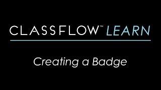ClassFlow Help - Creating a Badge