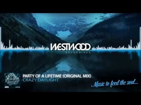 Crazy Daylight - Party Of A Lifetime [Westwood Recordings]