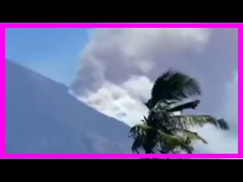 Breaking News | Bali volcano update: terrifying video shows mount agung spewing smoke and ash