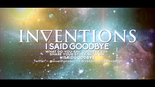 INVENTIONS - I Said Goodbye [Official Lyric Video]