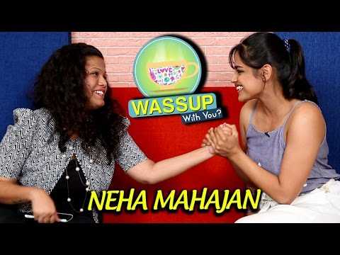 WassUp With You | Episode 5 | Neha Mahajan | TTMM, English & Other Regional Movies