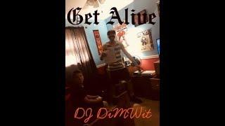 DJ DiMWit - Get Alive (Blocboy JB & Drake - Look Alive Remix)