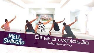 Olha a explosão - Mc Kevinho - coreografia Meu Swingão.