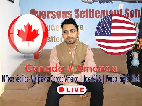 New 2018 || Multiple visa Canada/America 10 Years visa Tips|| ਮਲਟੀਪਲ ਐਂਟਰੀ ਵੀਜਾ ਟਿਪਸ .