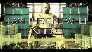 I AM THE ONE WHO KNOCKS! [BREAKING BAD REMIX] By Reality