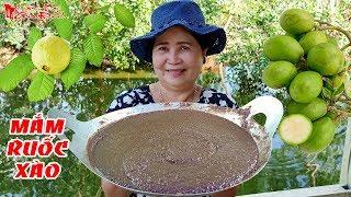 Bà 5 Châu Đốc Chỉ Cách Xào Mắm Ruốc Ăn Trái Cây Vừa Ăn Mà Giữ Được Lâu   NKGĐ
