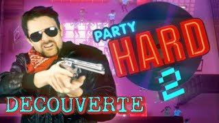 Découverte - PARTY HARD 2