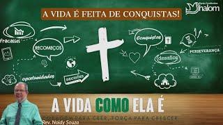 A Vida é Feita De Conquistas (08/09/2019) | Rev. Noidy Souza