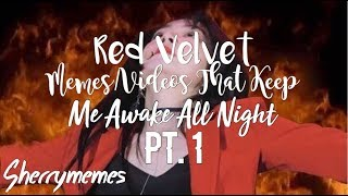 Cover images Red Velvet Memes/Videos That Keep Me Awake All Night Pt. 1