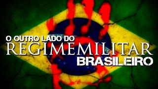 O OUTRO LADO DO REGIME MILITAR BRASILEIRO (Felipe Dideus)