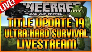 "[LIVE] Minecraft: (Xbox360/XB1) NEW! ""TITLE UPDATE 19 ULTRA HARD SURVIVAL"" HORSE HUNT! [LIVESTREAM]"