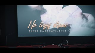 DAVID RADOSAVLJEVIC - NA TVOJOJ STRANI (Official Video)