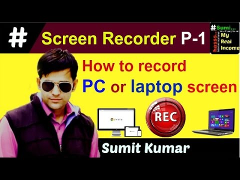 How to record  PC/ laptop screen in hindi 2017 Screen Recorder