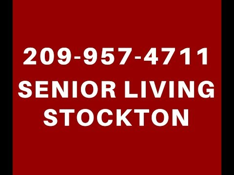 ☎️ 209-957-4711 BEST STOCKTON SENIOR ASSISTED SENIOR INDEPENDENT LIVING HOMES APARTMENTS