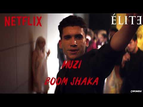 Muzi - Boom Shaka (Élite Soundtrack) (S01xE03)