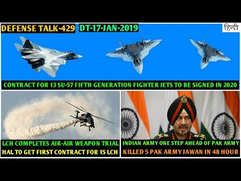 Indian Defence News:LCH ready for Induction,Su-57 contract in 2020,5 pak jawan down in last 48 hour