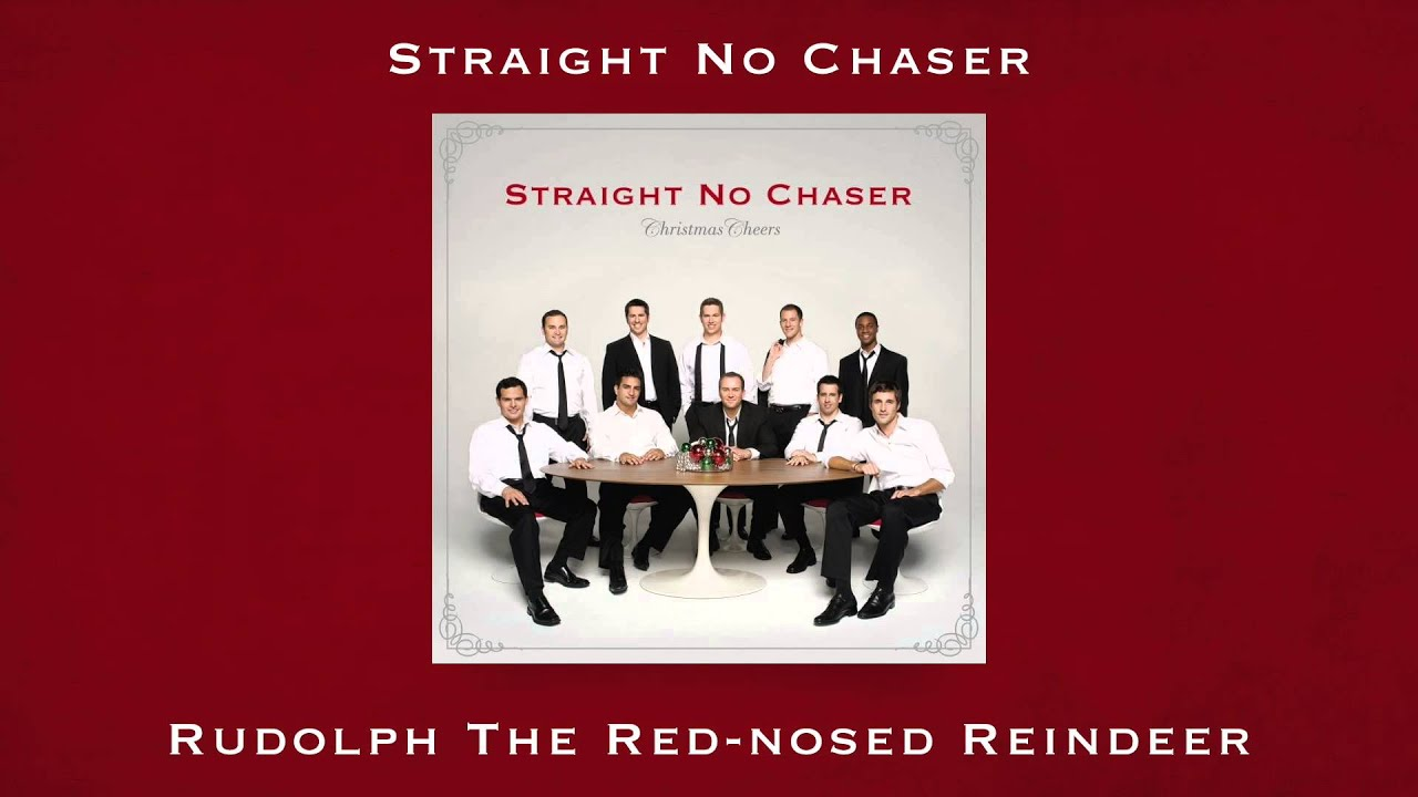 Download Straight No Chaser - Rudolph the Red-Nosed Reindeer