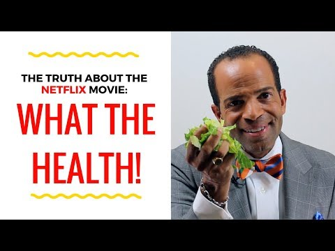 The Truth About The Netflix Movie: WHAT THE HEALTH