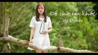 Để Cho Em Khóc _ Vy Oanh | OST VALI TÌNH YÊU