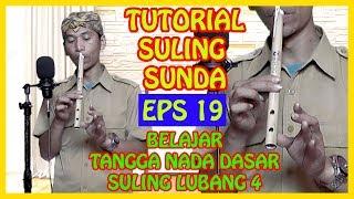 TUTORIAL SULING SUNDA (eps 19 BELAJAR TANGGA NADA DASAR SULING LUBANG 4) BY KANG YUDI