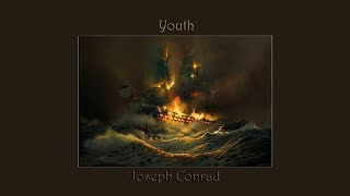 Youth by Joseph Conrad - Part 1