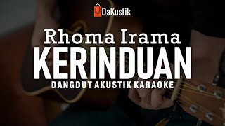 Kerinduan Rhoma Irama Karaoke Akustik