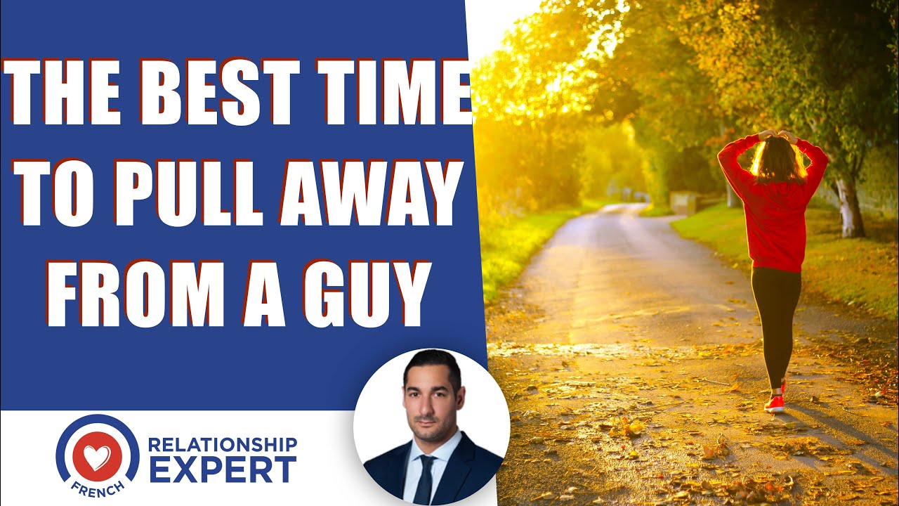 The best time to pull away from a guy: The TRUTH!