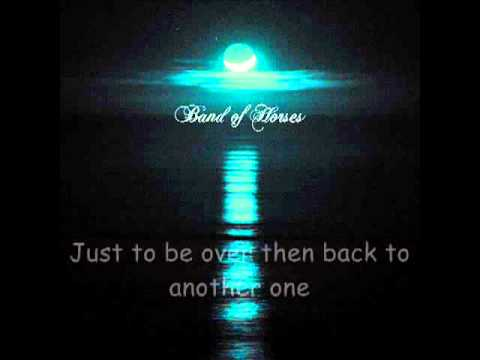 Band of horses No ones gonna love you / Lyrics