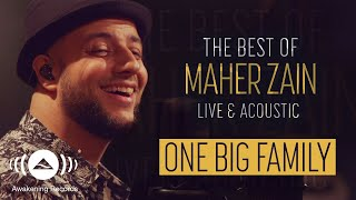 Maher Zain - One Big Family | The Best of Maher Zain Live & Acoustic