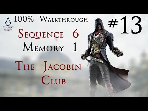 Assassin's Creed Unity - 100% Walkthrough Part 13 -  Sequence 6 Memory 1 - The Jacobin Club