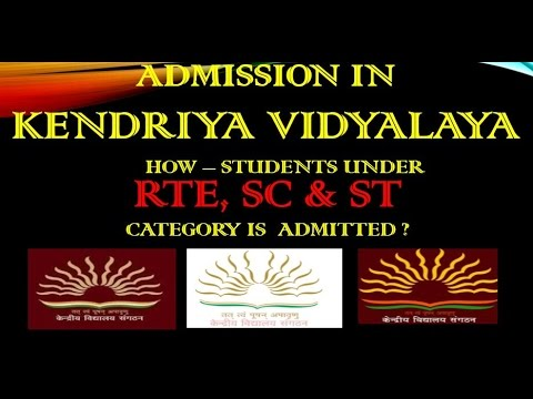 KENDRIYA VIDYALAYA - 2018_19.HOW – STUDENTS UNDER  RTE, SC & ST  CATEGORY IS  ADMITTED ?