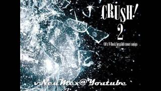 Release: 2011年11月23日発売 『CRUSH!2 -90's V-Rock best hit cover s...