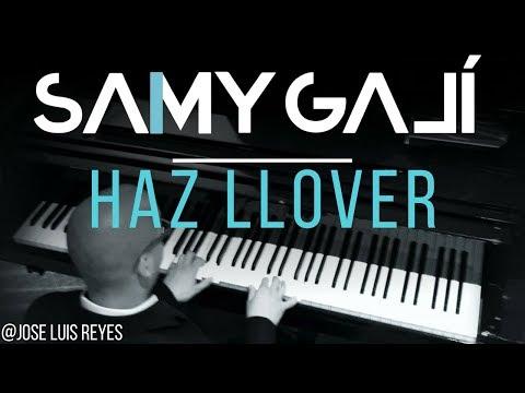Samy Galí Piano - Haz Llover (Solo Piano Cover   Jose Luis Reyes)