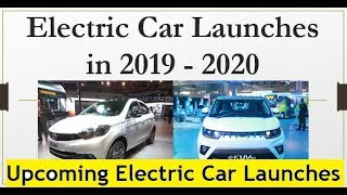 Top 7 Electric Car Launches from 2019 to 2020 in India