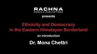 Ethnicity & Democracy in the Eastern Himalayan Borderland - Mona Chettri - Rachna Books